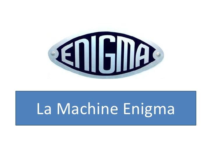 La Machine Enigma<br />