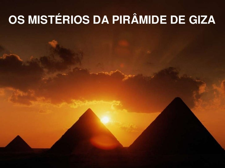 OS MISTÉRIOS DA PIRÂMIDE DE GIZA