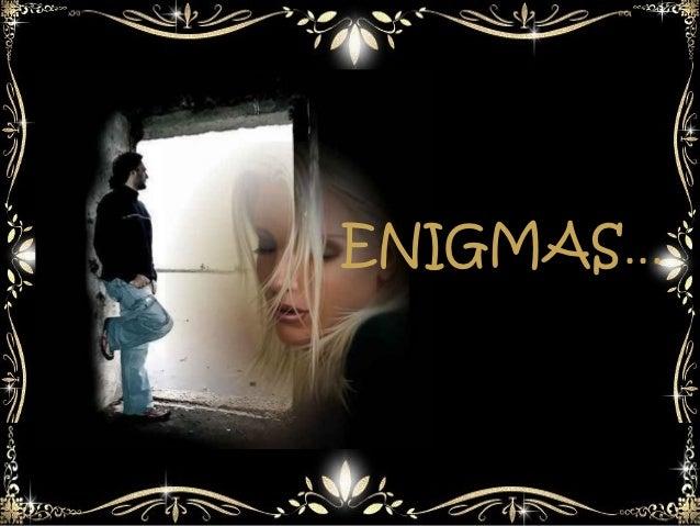 ENIGMAS...
