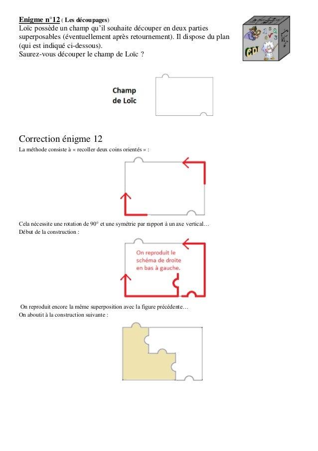 Enigme n°12 ( Les découpages)Loïc possède un champ qu'il souhaite découper en deux partiessuperposables (éventuellement ap...