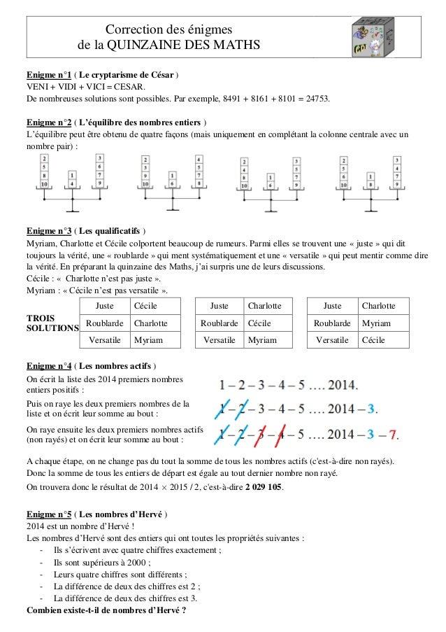 Correction des énigmes de la QUINZAINE DES MATHS Enigme n°1 ( Le cryptarisme de César ) VENI + VIDI + VICI = CESAR. De nom...