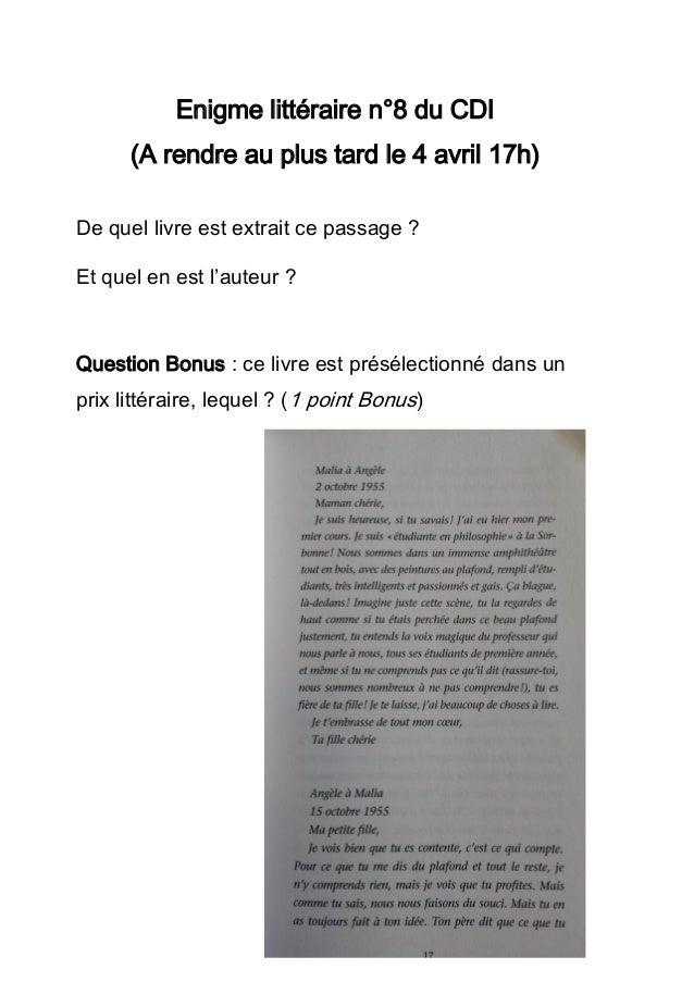 Enigme littéraire n°8 du CDI (A rendre au plus tard le 4 avril 17h) De quel livre est extrait ce passage ? Et quel en est ...