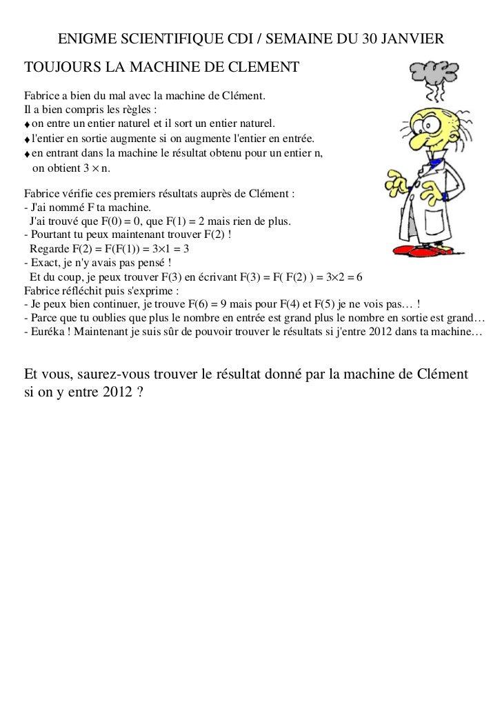 ENIGME SCIENTIFIQUE CDI / SEMAINE DU 30 JANVIERTOUJOURS LA MACHINE DE CLEMENTFabrice a bien du mal avec la machine de Clém...