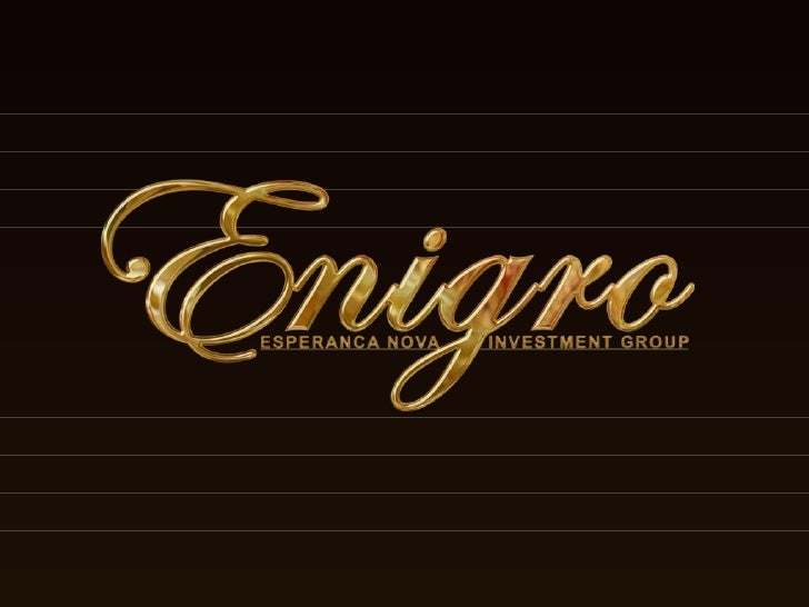 What is Enigro? Enigro Ltd is an association of investors from several nations. All have a background that will bring Enig...