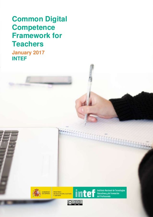 0 Common Digital Competence Framework for Teachers January 2017 INTEF