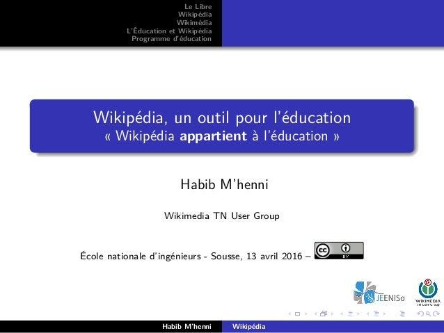 Le Libre Wikipédia Wikimédia L'Éducation et Wikipédia Programme d'éducation Wikipédia, un outil pour l'éducation « Wikipéd...