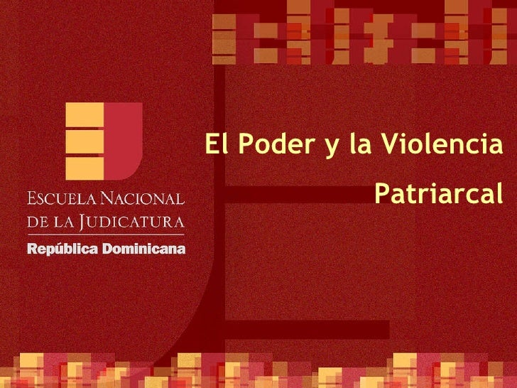 El Poder y la Violencia Patriarcal