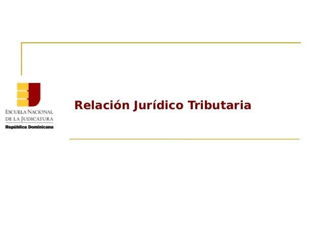 Relación Jurídico Tributaria