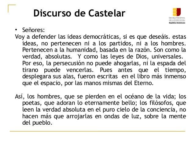 Discurso de Castelar • Señores: Voy a defender las ideas democráticas, si es que deseáis. estas ideas, no pertenecen ni a ...