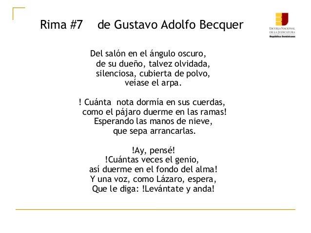 Rima #7 de Gustavo Adolfo Becquer Del salón en el ángulo oscuro, de su dueño, talvez olvidada, silenciosa, cubierta de pol...