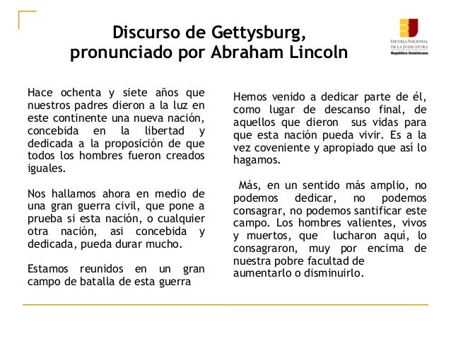 Discurso de Gettysburg, pronunciado por Abraham Lincoln Hace ochenta y siete años que nuestros padres dieron a la luz en e...