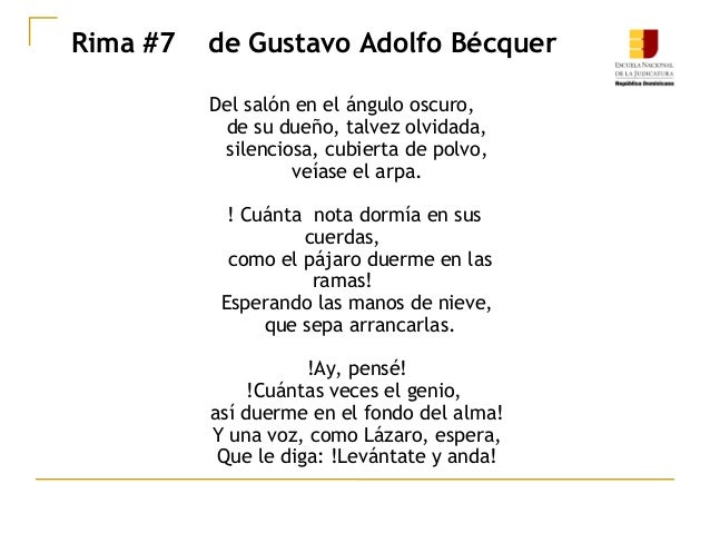 Rima #7 de Gustavo Adolfo Bécquer Del salón en el ángulo oscuro, de su dueño, talvez olvidada, silenciosa, cubierta de pol...