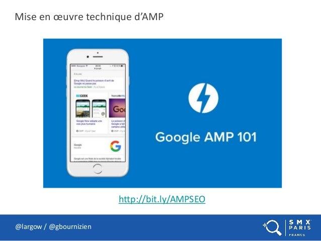 @largow / @gbournizien Mise en œuvre technique d'AMP http://bit.ly/AMPSEO