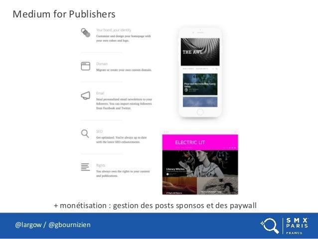 Medium for Publishers @largow / @gbournizien + monétisation : gestion des posts sponsos et des paywall