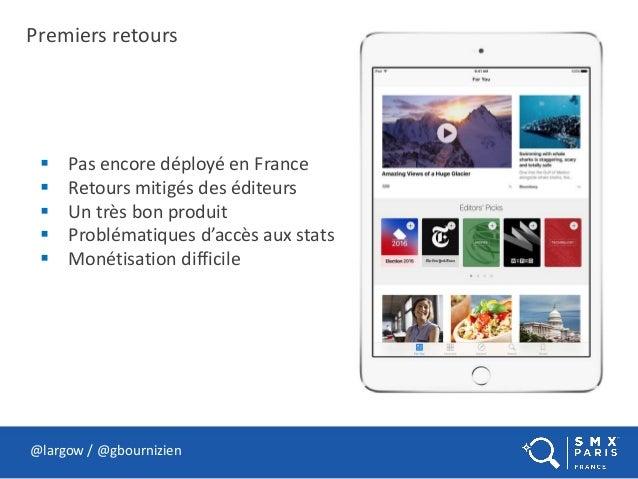 Premiers retours @largow / @gbournizien  Pas encore déployé en France  Retours mitigés des éditeurs  Un très bon produi...
