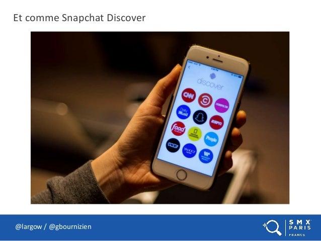 Et comme Snapchat Discover @largow / @gbournizien