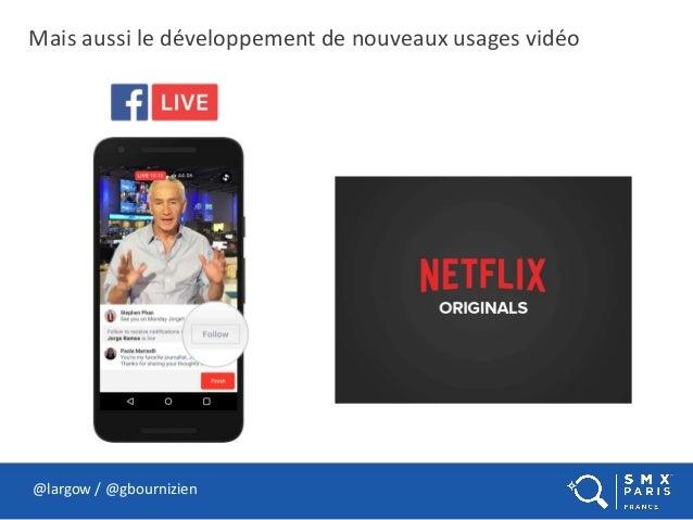 Mais aussi le développement de nouveaux usages vidéo @largow / @gbournizien