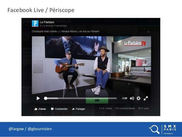 Facebook Live / Périscope @largow / @gbournizien
