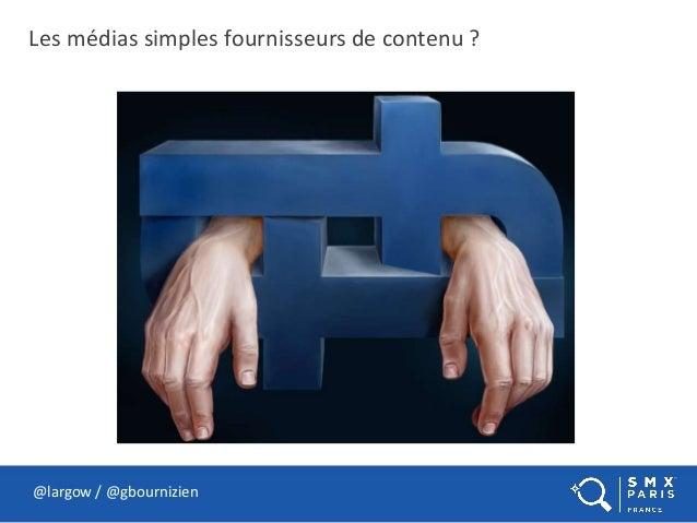 Les médias simples fournisseurs de contenu ? @largow / @gbournizien
