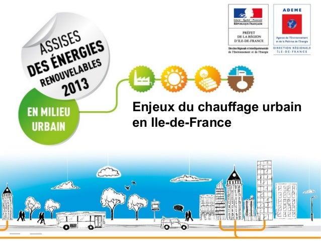 Enjeux du chauffage urbain en Ile-de-France