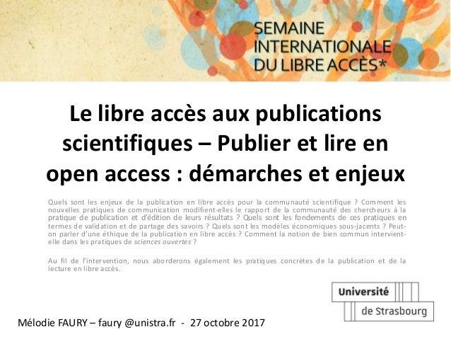 Le libre accès aux publications scientifiques – Publier et lire en open access : démarches et enjeux Quels sont les enjeux...