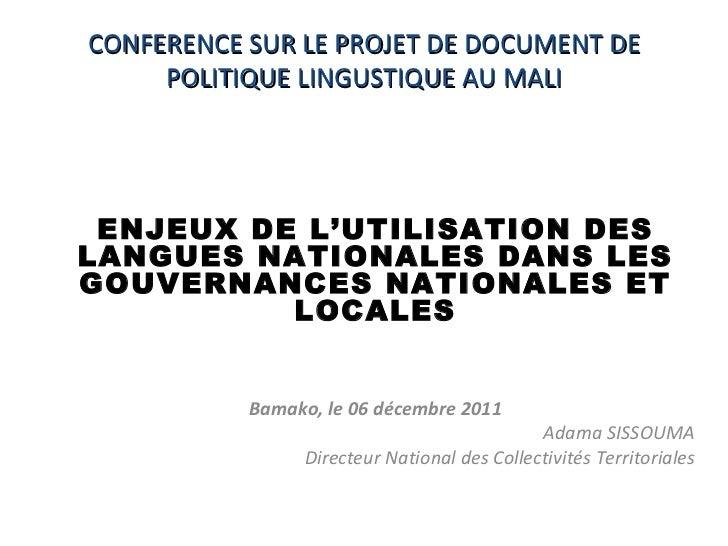 CONFERENCE SUR LE PROJET DE DOCUMENT DE POLITIQUE LINGUSTIQUE AU MALI ENJEUX DE L'UTILISATION DES LANGUES NATIONALES DANS ...