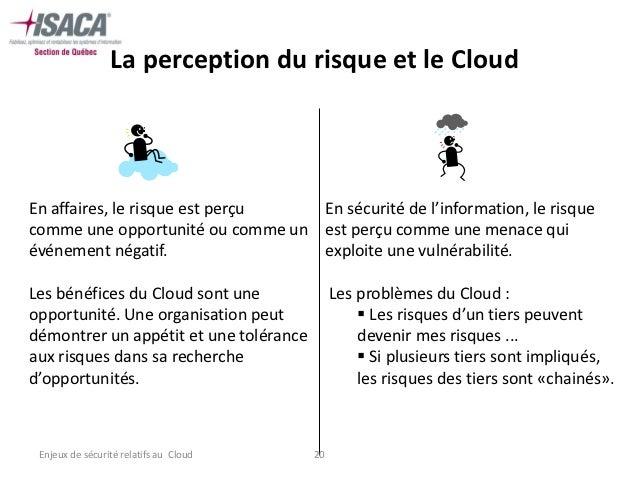 La perception du risque et le CloudEn affaires, le risque est perçu  En sécurité de l'information, le risquecomme une oppo...