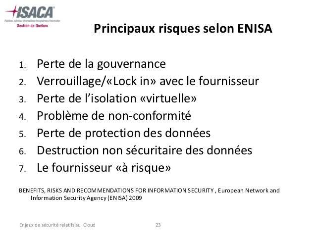 Principaux risques selon ENISA1.      Perte de la gouvernance2.      Verrouillage/«Lock in» avec le fournisseur3.      Per...