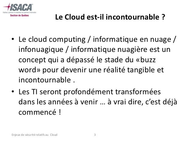 Le Cloud est-il incontournable ?• Le cloud computing / informatique en nuage /  infonuagique / informatique nuagière est u...