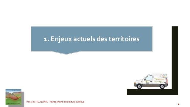Enjeux de territoire et rôle des bibliothèques publiques Slide 2