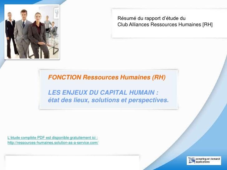 Résumé du rapport d'étude duClub Alliances Ressources Humaines [RH]<br />FONCTION Ressources Humaines (RH)LES ENJEUX DU C...