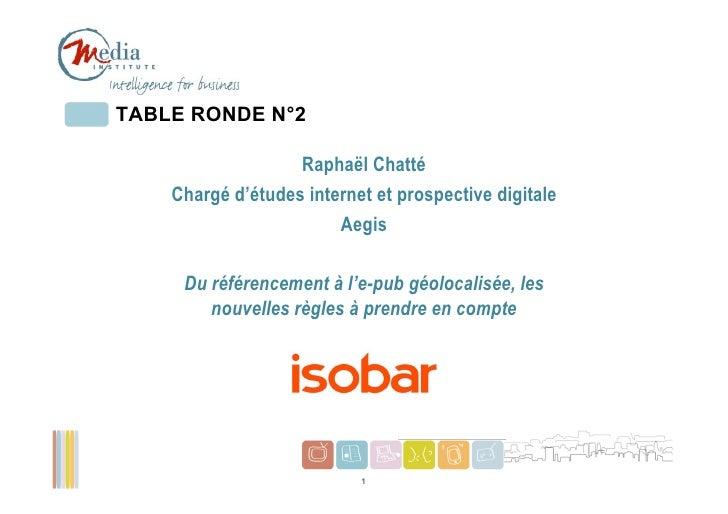 TABLE RONDE N°2                   Raphaël Chatté    Chargé d'études internet et prospective digitale                      ...