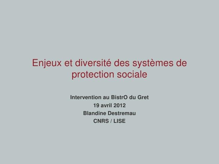 Enjeux et diversité des systèmes de         protection sociale        Intervention au BistrO du Gret                 19 av...