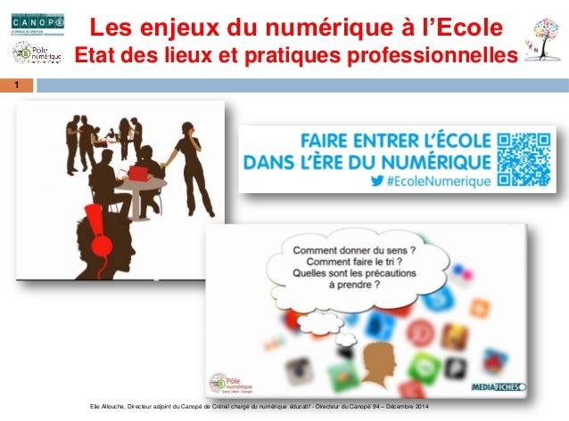 Elie Allouche, Directeur adjoint du Canopé de Créteil chargé du numérique éducatif - Directeur du Canopé 94 – Décembre 201...