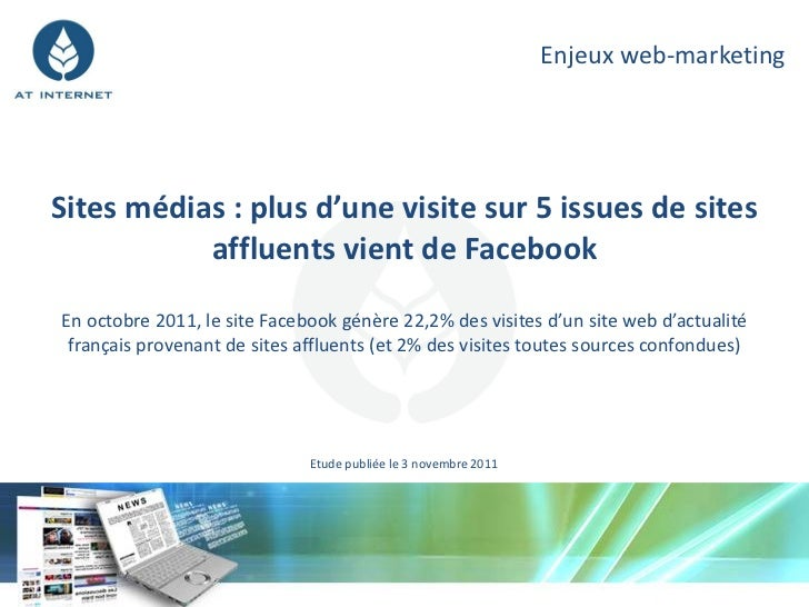 Enjeux web-marketingSites médias : plus d'une visite sur 5 issues de sites           affluents vient de FacebookEn octobre...
