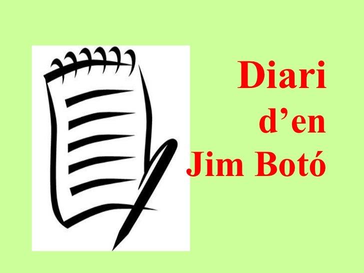 Diari    d'enJim Botó