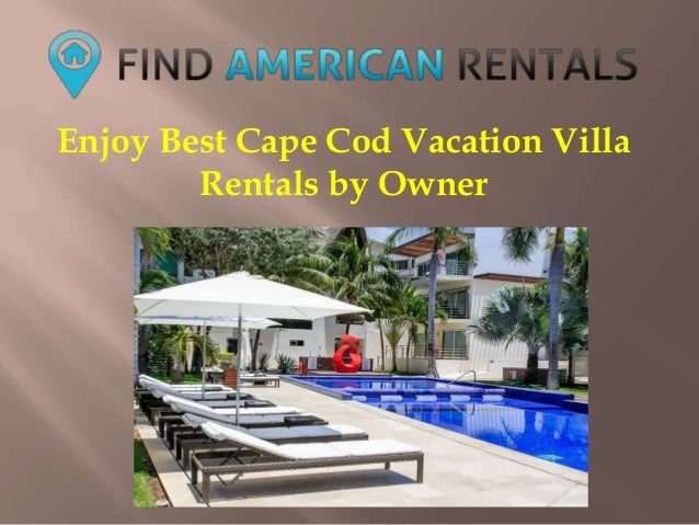 Enjoy Best Cape Cod Vacation Villa Rentals by Owner