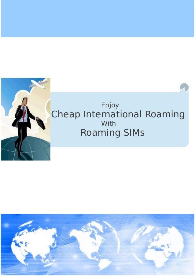 Enjoy  Cheap International Roaming With  Roaming SIMs