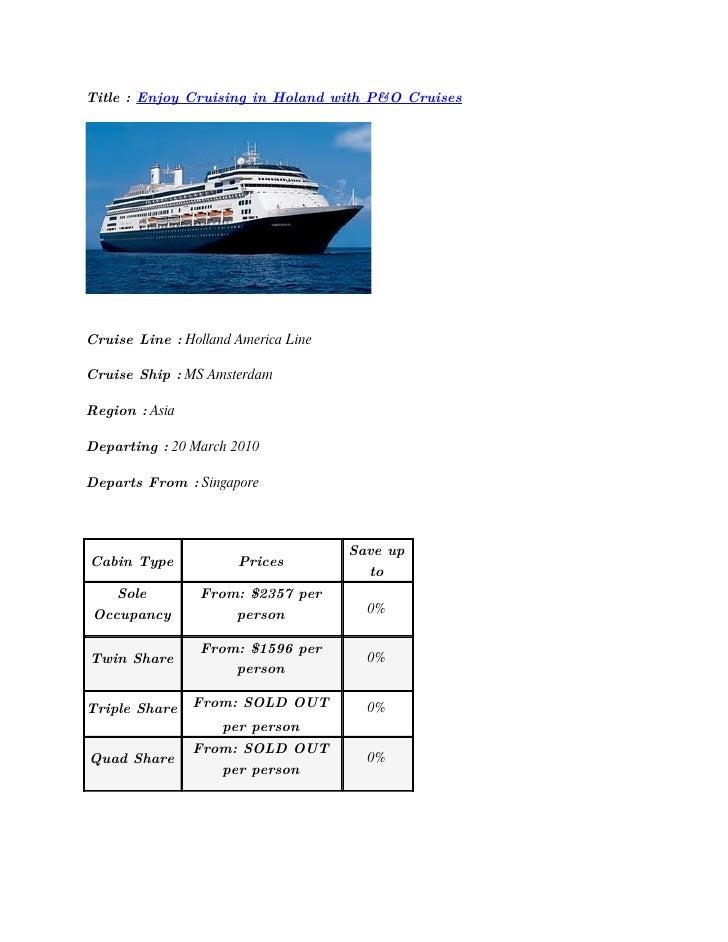 Title : Enjoy Cruising in Holand with P&O Cruises     Cruise Line : Holland America Line  Cruise Ship : MS Amsterdam  Regi...