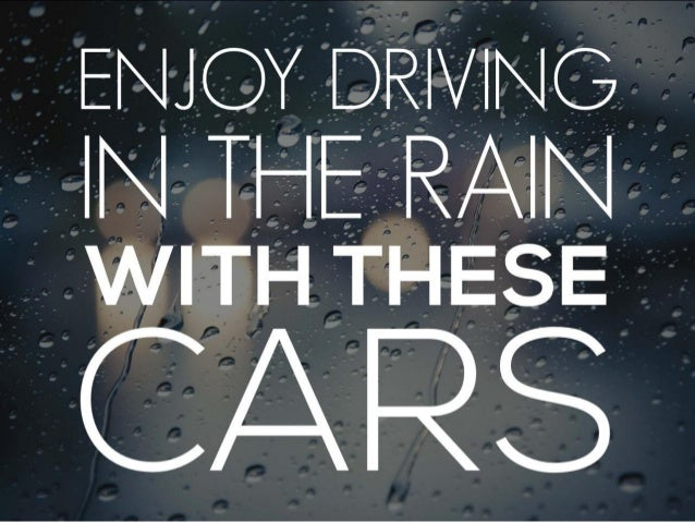 Enjoy Driving In The Rain With These Cars