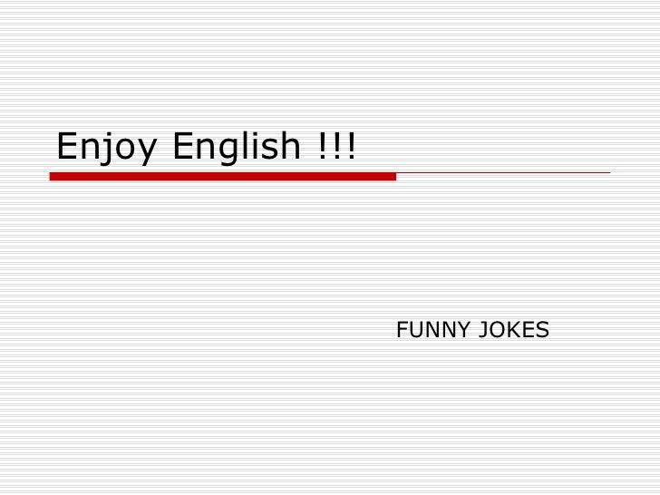Enjoy English !!! FUNNY JOKES