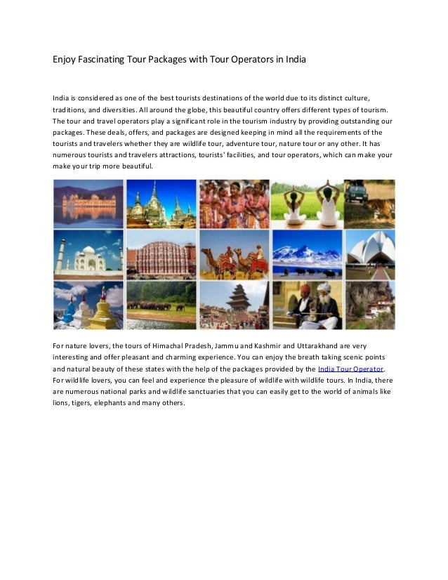 Enjoy Fascinating Tour Packages with Tour Operators in India India is considered as one of the best tourists destinations ...