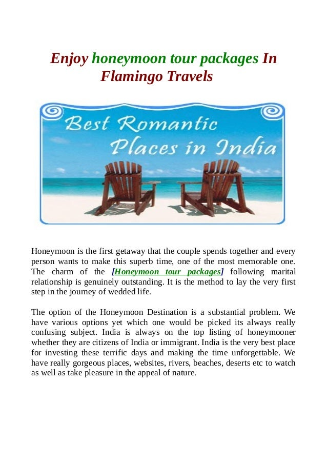 Enjoy honeymoon tour packages In Flamingo Travels Honeymoon is the first getaway that the couple spends together and every...