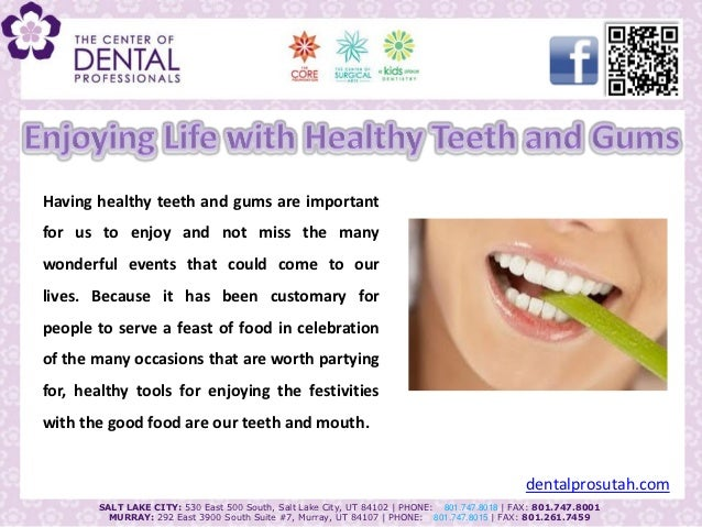 Having healthy teeth and gums are importantfor us to enjoy and not miss the manywonderful events that could come to ourliv...