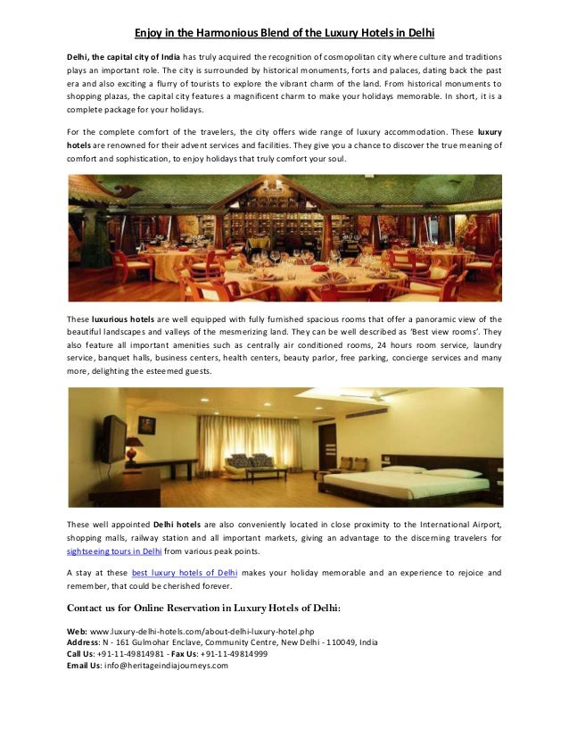 Enjoy in the Harmonious Blend of the Luxury Hotels in DelhiDelhi, the capital city of India has truly acquired the recogni...
