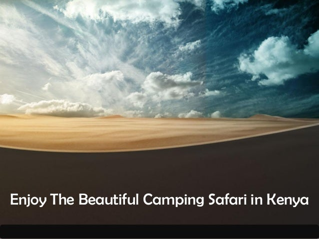 Enjoy The Beautiful Camping Safari in Kenya