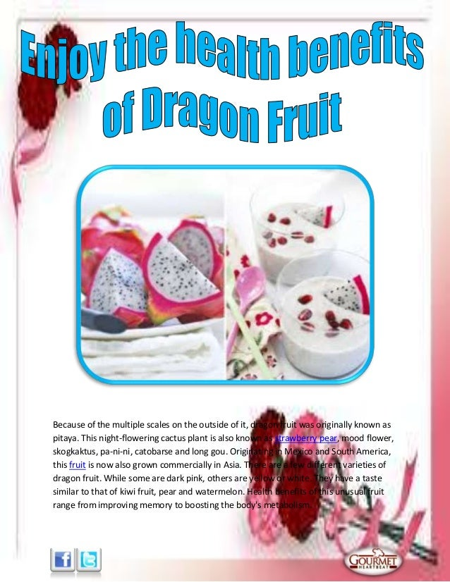 Because of the multiple scales on the outside of it, dragon fruit was originally known aspitaya. This night-flowering cact...