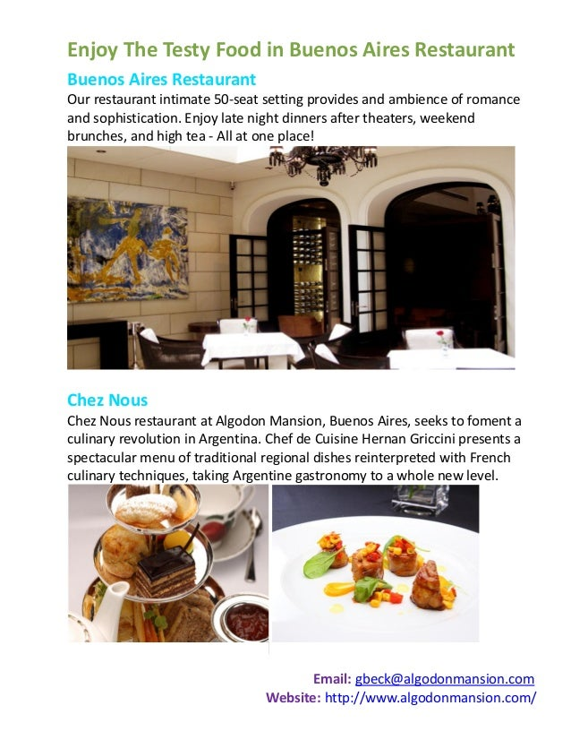 Enjoy The Testy Food in Buenos Aires RestaurantBuenos Aires RestaurantOur restaurant intimate 50-seat setting provides and...