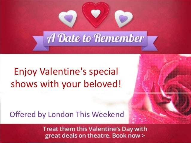 Enjoy Valentine's special shows with your beloved! Offered by London This Weekend
