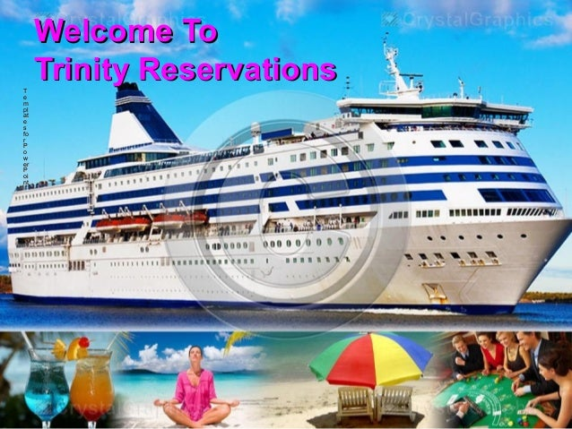 Welcome ToWelcome To Trinity ReservationsTrinity ReservationsTT ee mm plpl atat ee ss fofo rr PP oo ww erer PP oioi ntnt